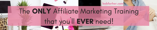 No1 Affiliate Marketing Program you`ll ever need! bobforher.com