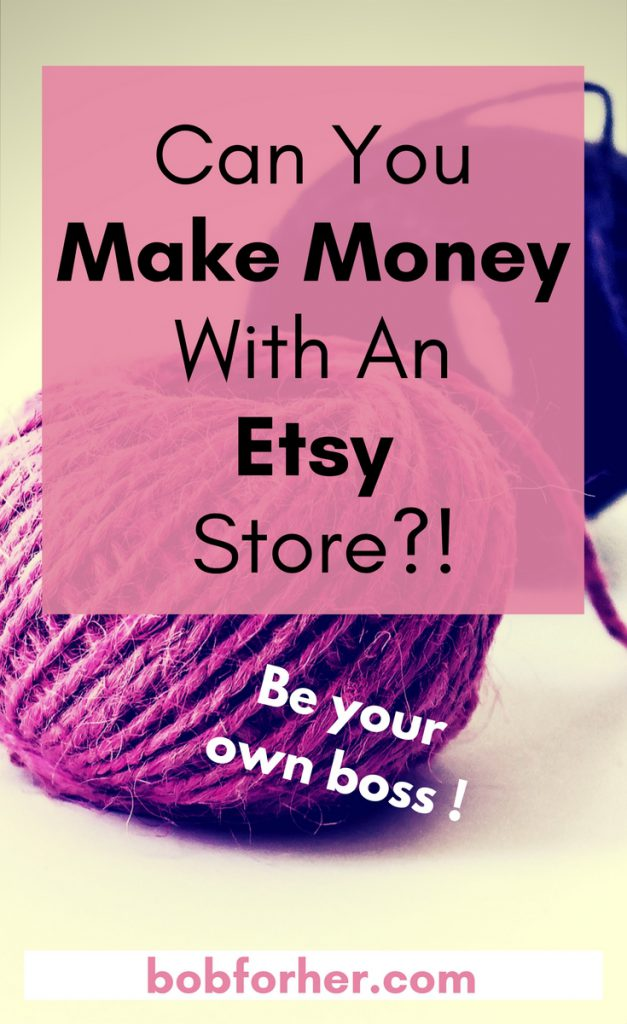 Can You Make Money With An Etsy Store? bobforher.com