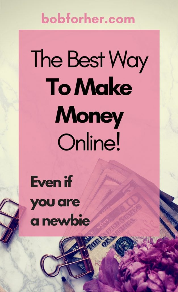 The Best Way To Make Money Online bobforher.com