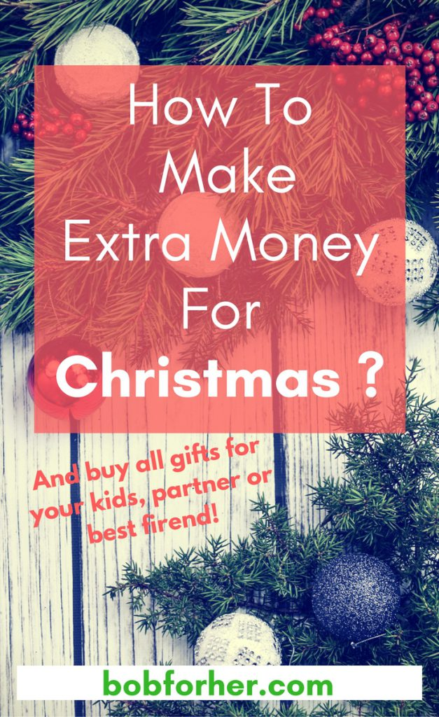 How To Make Extra Money For Christmas _ bobforher.com