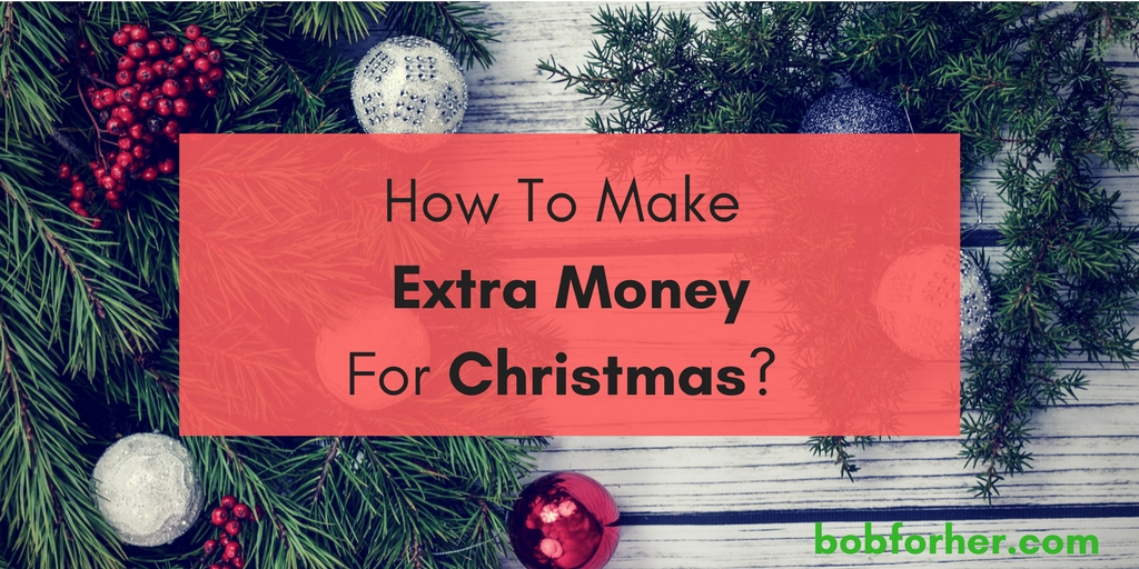 How To Make Extra Money For Christmas _ bobforher.com - twitter