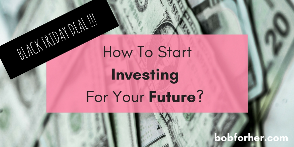 How To Start Investing For Your Future _ bobforher.com - twitter