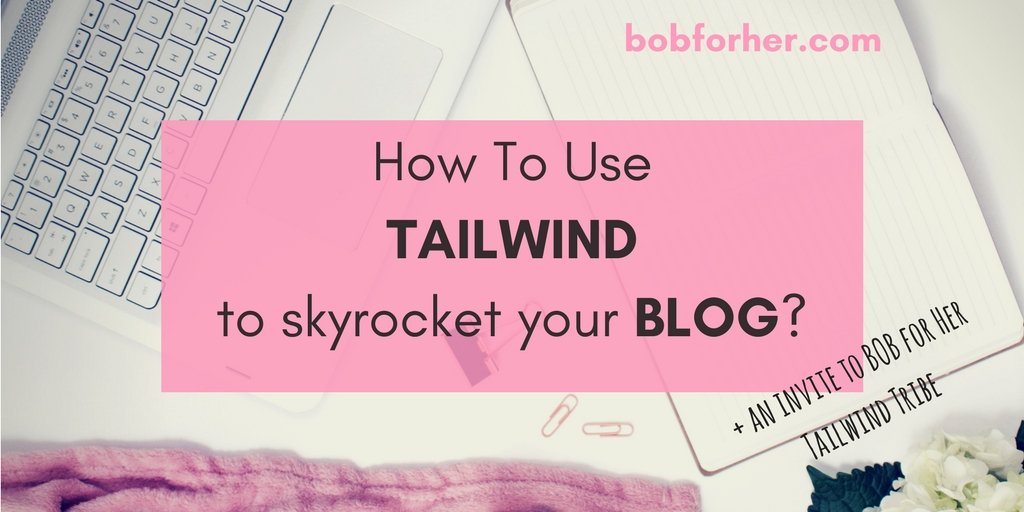 How to use Tailwind to skyrocket your blog? bobforher.com_ twitter