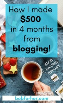How I made $500 in 4 months from blogging! _bobforher.com