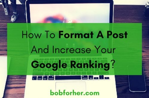 How to format a post and increase your google ranking _ bobforher.com_ twitter