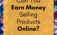 Can You Earn Money Selling Products Online? bobforher.com