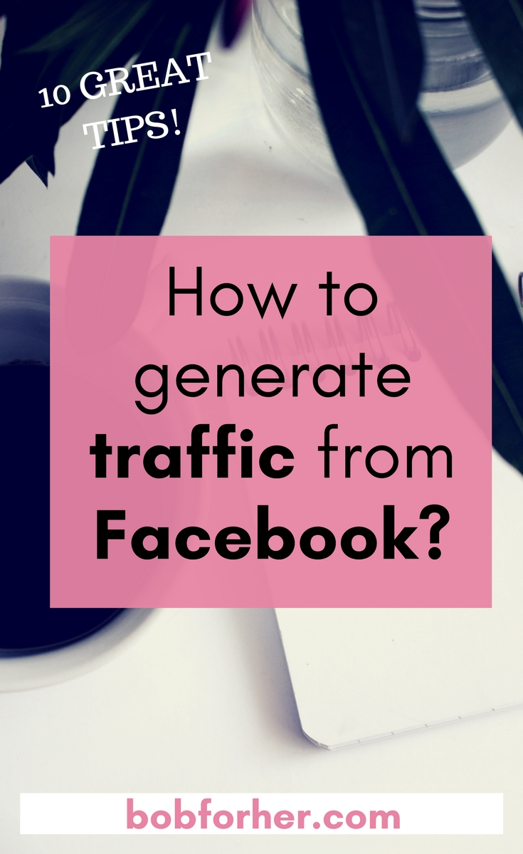 How to generate traffic from Facebook?_bobforher.com