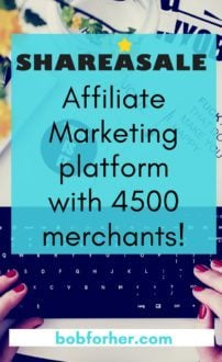 ShareASale affiliate marketing platform with 4500 merchants bobforher.com
