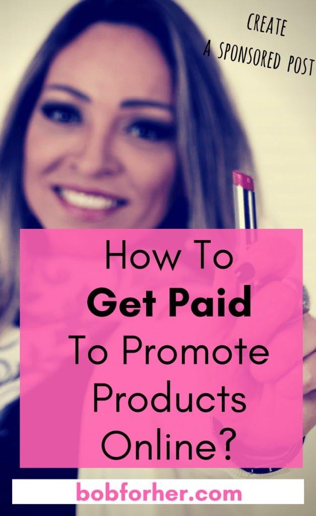How To Get Paid To Promote Products Online_ bobforher.com