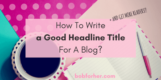 How To Write a Good Headline Title For A Blog?_ bobforher.com_ twitter