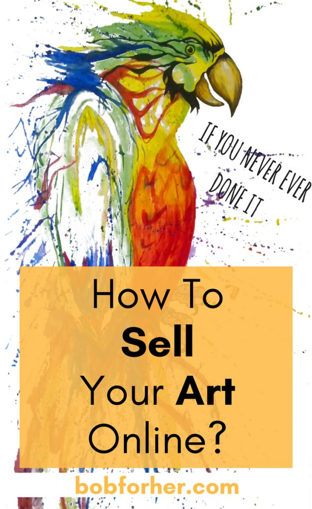 How to sell your art online _ bobforher.com