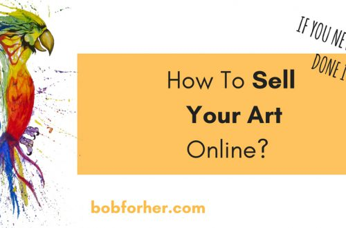 How to sell your arts online - bobforher.com - twitter