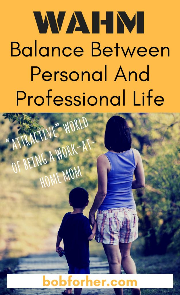 WAHM_ Balance Between Personal And Professional Life _bobforher.com