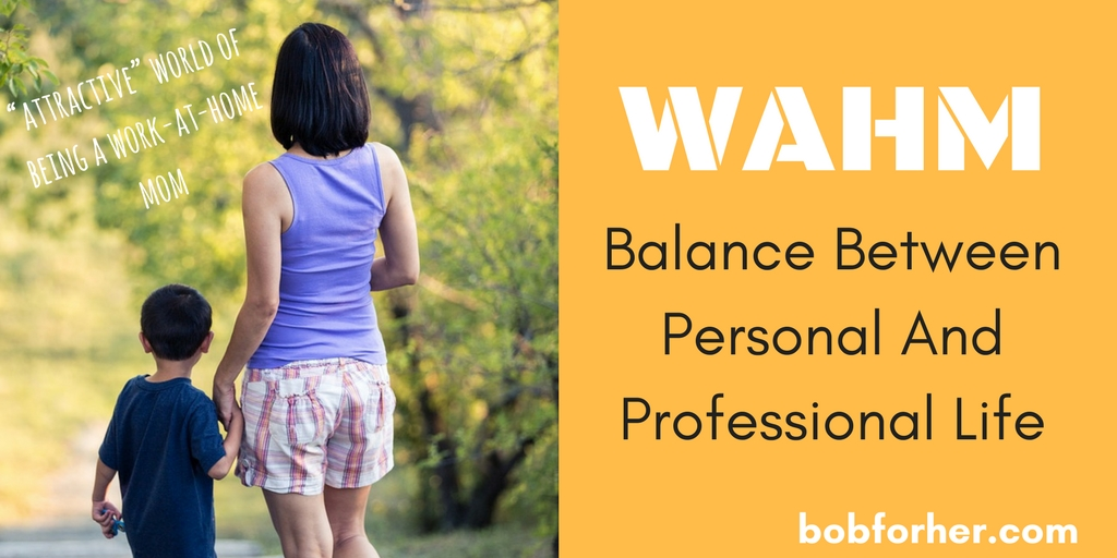 WAHM: Balance Between Personal And Professional Life bobforher.com - twitter