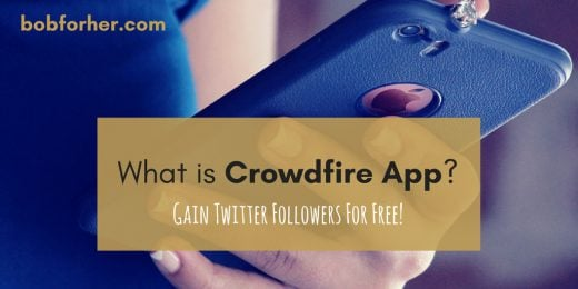 What is Crowdfire App - Gain Twitter Followers for free! - bobforher.com - twitter