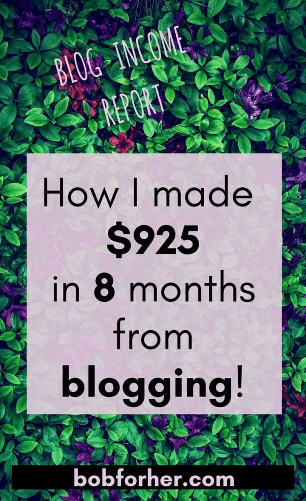 How I made $925 in 8 months from blogging! _ bobforher.com