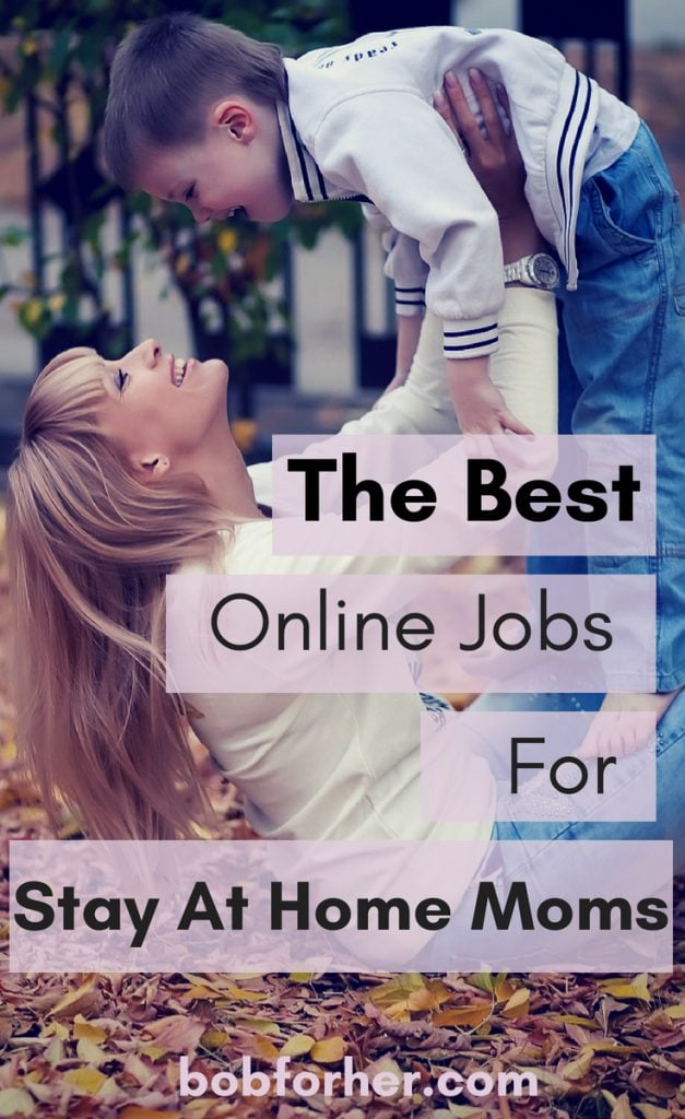 The Best Online Jobs For Stay At Home Moms _ bobforher.com
