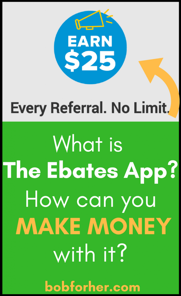What is the Ebates App? Can I make money with it? _ bobforher.com
