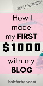 How I made my first $1000 with my blog_ bobforher.com