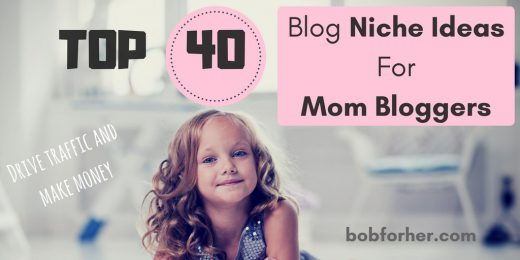 The Top 40 Blog Niche Ideas For Mom Bloggers | BOB for Her