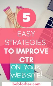 5 Easy Strategies to improve CTR on your website - bobforher.com