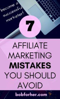 7 Affiliate marketing mistakes you should avoid | bobforher.com