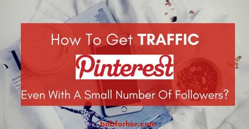 How To Get Traffic With Pinterest - Even With A Small Number Of Followers _ bobforher.com - twitter