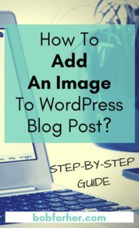 How to add an image to wordpress blog post_bobforher.com