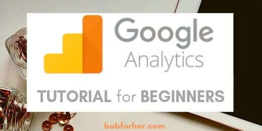 Google Analytics Tutorial for Beginners _ bobforher.com - twitter