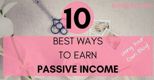 10 Best Ways To Earn Passive Income Using Your Own Blog _ bobforher.com - twitter