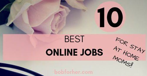 10 Best Online Jobs For Stay At Home Moms _ bobforher.com - twitter