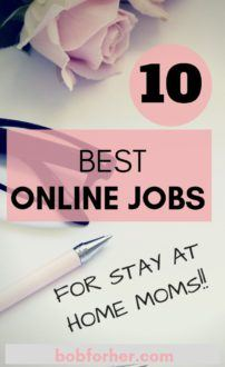 10 Best Online Jobs For Stay At Home Moms - bobforher.com