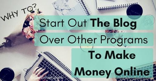 Starting Out The Blog Over Other Programs To Make Money Online bobforher.com_ twitter