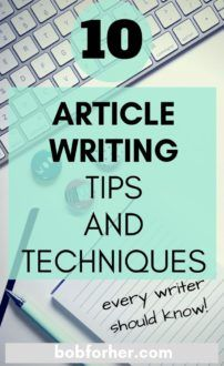 The 10 Article Writing Tips And Techniques - bobforher.com
