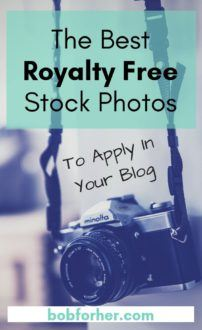The Best Royalty Free Stock Photos To Apply In Your Blog _ bobforher.com