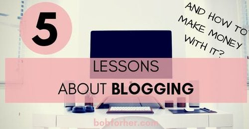 5 Lessons about blogging and how to make money with it _ bobforher.com - twitter