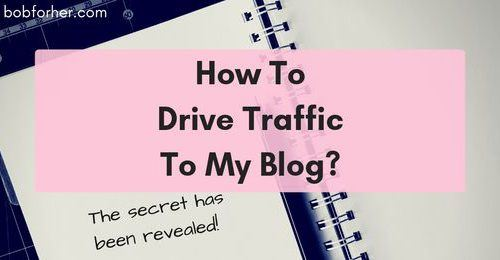 How To Drive Traffic To My Blog