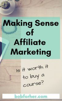 Making Sense of Affiliate Marketing Review _ bobforher.com