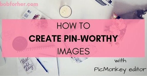 How to Create Pin-worthy Images _ bobforher.com - twitter