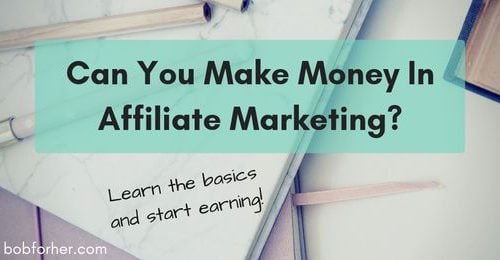 Can You Make Money In Affiliate Marketing