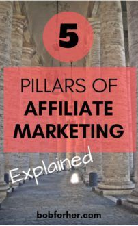 5 PILLARS OF AFFILIATE MARKETING - bobforher.com