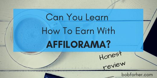 Can You Learn How To Earn With AFFILORAMA
