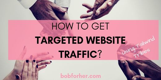 How To Get Targeted Website Traffic Using Tailwind Tribes _ bobforher.com - twitter