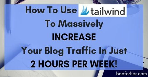 How To Use TAILWIND To Massively INCREASE Your Blog Traffic In Just 2 HOURS PER WEEK!