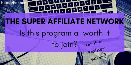 THE SUPER AFFILIATE NETWORK Is this program a worth it to join