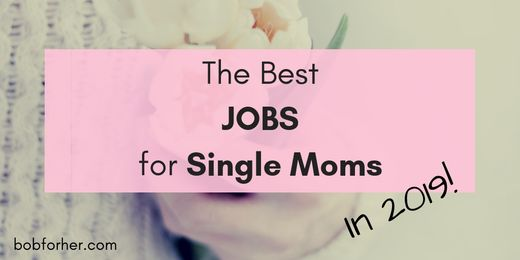 The Best JOBS for Single Moms _bobforher.com_ twitter