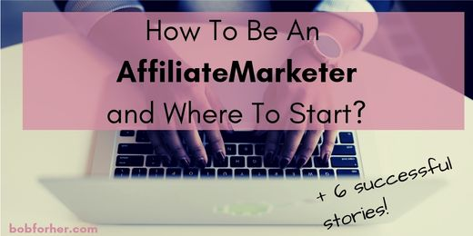 How To Be An Affiliate Marketer and Where To Start
