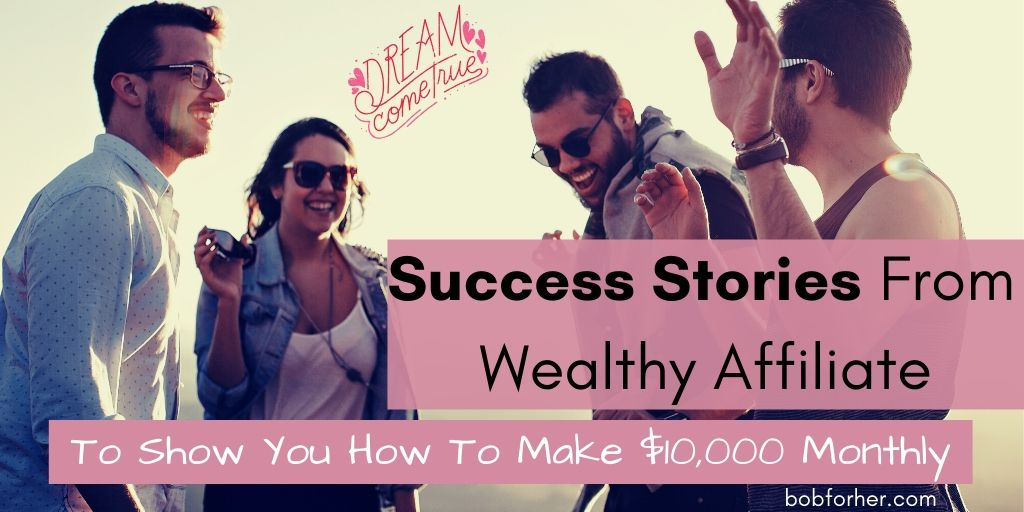 Success Stories From Wealthy Affiliate